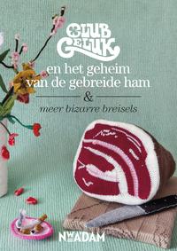 Club geluk en het geheim van de gebreide ham-Marieke Voorsluijs