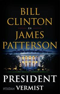 President vermist-Bill Clinton, James Patterson