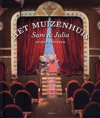 Het muizenhuis - Sam en Julia in het theater-Karina Schaapman