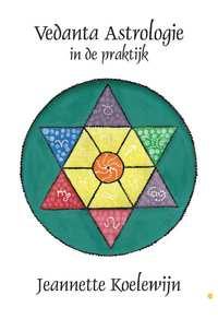 Vedanta Astrologie in de praktijk-Jeannette Koelewijn
