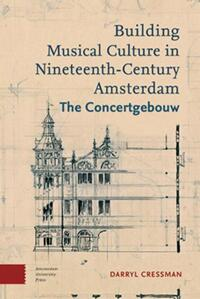 Building Musical Culture in Nineteenth-Century Amsterdam-Darryl Cressman-eBook
