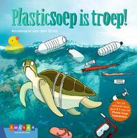 Plasticsoep Is Troep!-Annemarie van den Brink
