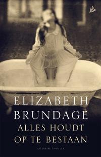 Alles houdt op te bestaan-Elizabeth Brundage-eBook