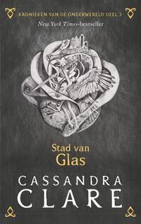 Kronieken van de Onderwereld Kronieken van de Onderwereld: Deel 3 Stad van Glas-Cassandra Clare