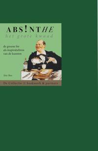 Absinthe. Het grote kwaad-Eric Bos