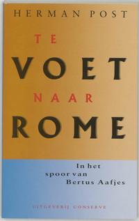 Te voet naar Rome-Herman Post