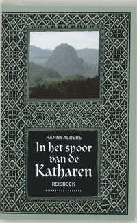 In het spoor van de Katharen-Hanny Alders