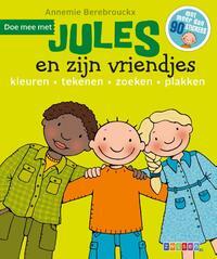 Doe mee met Jules en zijn vriendjes (doeboek)-Annemie Berebrouckx