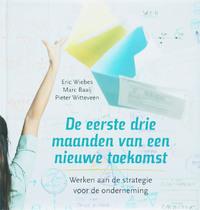 De eerste drie maanden van een nieuwe toekomst-E. Wiebes, M. Baaij, P. Witteveen