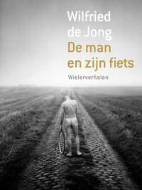 De man en zijn fiets-Wilfried de Jong