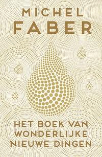 Het boek van wonderlijke nieuwe dingen-Michel Faber