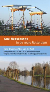 Alle fietsroutes in de regio Rotterdam-Bas van der Post, Hans Bruckman