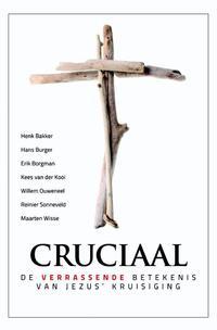 Cruciaal-Erik Borgman, Hans Burger, Henk Bakker, Kees van der Kooi, Maarten Wisse, Willem J. Ouweneel