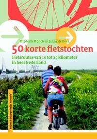 50 korte fietstochten in Nederland-Diederik Monch, John Eberhardt
