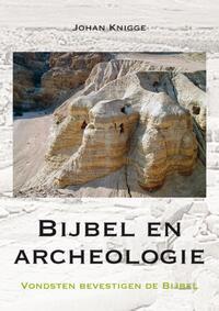 Bijbel en archeologie-Johan Knigge