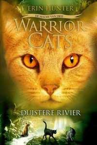 Warrior Cats - Serie 3 - Boek 2: Duistere rivier-Erin Hunter