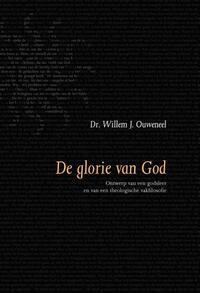 De glorie van God-Willem J. Ouweneel