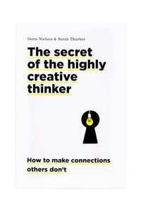 The secret of the highly creative thinker-Dorte Nielsen, Sara Thurber