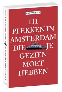 111 plekken in Amsterdam die je gezien moet hebben-Bas van Lier