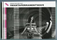 Iwantapermanentwave-Gerald van der Kaap