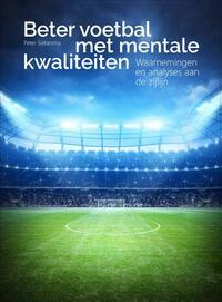 Beter voetbal met mentale kwaliteiten-Peter Siebesma