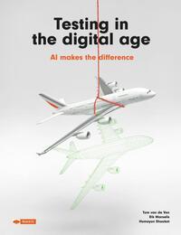 Testing in the digital age-Humayun Shaukat, Rik Marselis, Tom van de Ven
