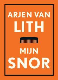 Mijn snor-Arjen van Lith