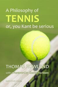 A philosophy of tennis-Thomas Rowland