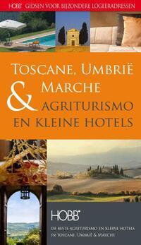 HOBB Gidsen voor bijzondere logeeradressen - Agriturismo & kleine hotels  Toscane, Umbrie & Marche-Coen Harleman