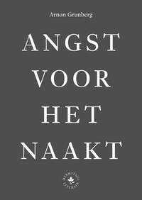 Angst voor het naakt-Arnon Grunberg