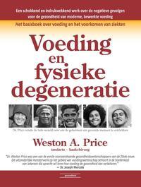 Voeding en fysieke degeneratie-Weston A. Price