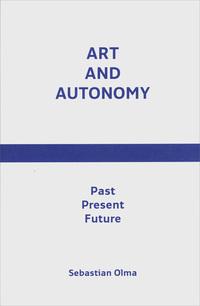Art and Autonomy-Sebastian Olma