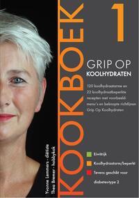 Grip op Koolhydraten - Kookboek 1-Thea Bremer, Yvonne Lemmers