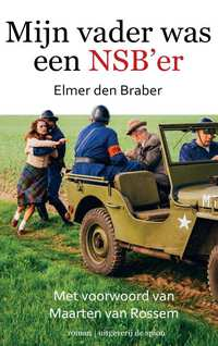 Mijn vader was een NSB'er-Elmer den Braber