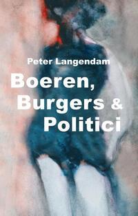 Boeren, burgers en politici-Peter Langendam-eBook