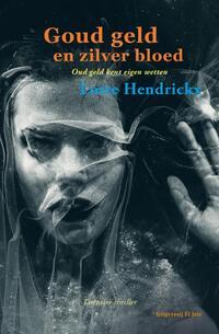 Goud geld en zilver bloed-Lotte Hendrickx