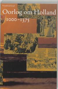 Oorlog om Holland 1000-1375-Ronald de Graaf-eBook