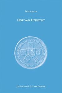 Hof van Utrecht 1530-1811-E.G.D. van Dongen, J.M. Milo
