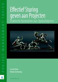 Effectief sturing geven aan projecten-Lia de Zoete, Reinier de Koning-eBook