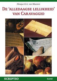 De alledaagse lelijkheid van Caravaggio-H.G.A. van Maanen