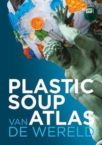 Plastic soup atlas van de wereld-Michiel. Roscam Abbing