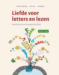 Liefde voor letters en lezen-Hetty van den Berg, Iris Meijsing, Irma Land