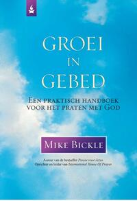 Groei in gebed-Mike Bickle