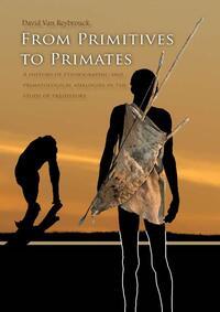 From primitives to primates-David van Reybrouck