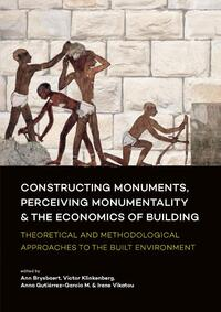 Constructing monuments, perceiving monumentality and the economics of building-