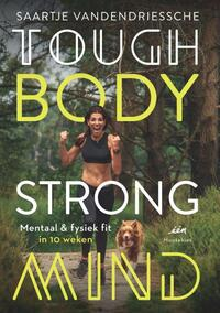 Tough Body Strong Mind-Saartje Vandendriessche