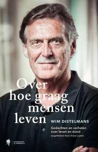 Over hoe graag mensen leven-Anna Luyten, Wim Distelmans