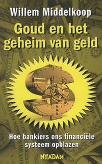 Goud en het geheim van geld-Willem Middelkoop