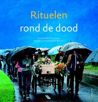 Rituelen rond de dood-Dorothee Nijland, Martin Hoondert, Ton Overtoom