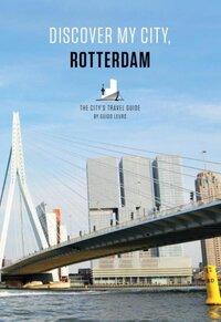 Discover my city, Rotterdam-Guido Leurs